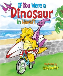 If You Were a Dinosaur in Hawai'i